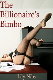 The Billionaire's Bimbo ebook by Lily Nibs