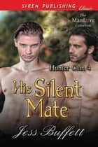 His Silent Mate ebook by Jess Buffett