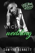 Wicked Wedding ebook by Sawyer Bennett