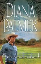 Eye of the Tiger (Mills & Boon M&B) eBook by Diana Palmer