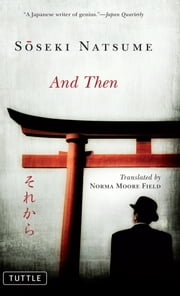 And Then ebook by Soseki Natsume,Norma Moore Field