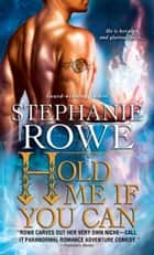 Hold Me If You Can ebook by Stephanie Rowe