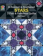 eBook Eight-Pointed & Feathered Stars: 2 Fun & Fabulous Quil ebook by Searl, Gail