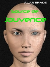 Source de jouvence ebook by Alan Spade