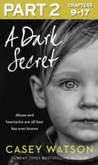 A Dark Secret: Part 2 of 3 ebook by Casey Watson