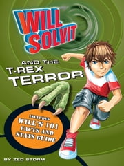 Will Solvit and the T-Rex Terror (Book 1) ebook by Zed Storm