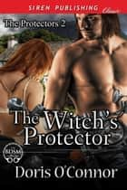 The Witch's Protector ebook by Doris O'Connor
