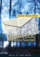 Lettres à Lou-Andreas Salomé eBook by Rainer Maria Rilke