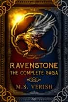 Ravenstone (The Complete Saga) - Ravenstone ebook by M.S. Verish