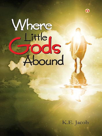 Where Little Gods Abound ebook by K.E. Jacob