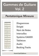 Gammes de Guitare Vol. 2 - Pentatonique Mineure eBook by Kamel Sadi