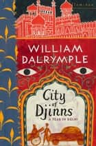 City of Djinns ebook by William Dalrymple