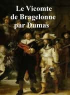 Le Vicomte de Bragelonne, in the original French, all four volumes in a single file ebook by Alexandre Dumas
