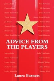 Advice from the Players (26 Actors on Acting) ebook by Laura Barnett