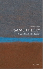 Game Theory: A Very Short Introduction ebook by Ken Binmore