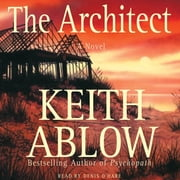 The Architect - A Novel audiobook by Keith Russell Ablow, MD