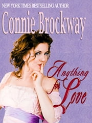 Anything For Love ebook by Connie Brockway
