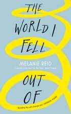 The World I Fell Out Of ebook by Melanie Reid, Andrew Marr