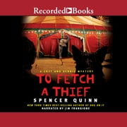 To Fetch a Thief audiobook by Spencer Quinn