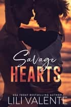 Savage Hearts ebook by Lili Valente
