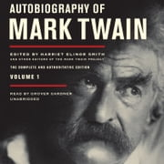 Autobiography of Mark Twain, Vol. 1 - The Complete and Authoritative Edition audiobook by Mark Twain
