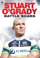 Battle Scars ebook by O'Grady,Stuart