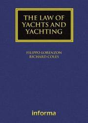 Law of Yachts & Yachting ebook by Richard Coles,Filippo Lorenzon