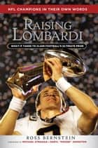 Raising Lombardi ebook by Ross Bernstein,Michael Strahan,Daryl Moose Johnston
