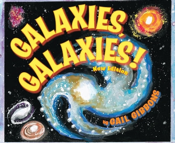 Galaxies, Galaxies! - Second Edition ebook by Gail Gibbons