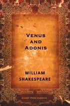 Venus and Adonis - A Poem ebook by William Shakespeare