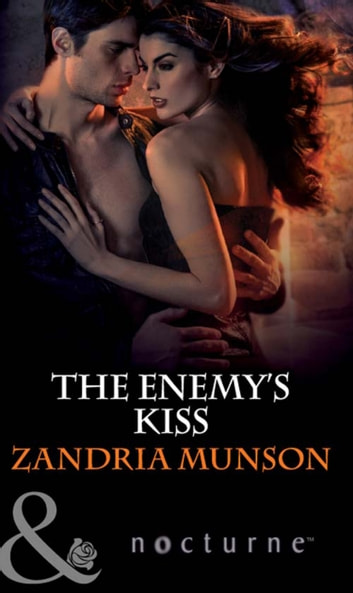 The Enemy's Kiss (Mills & Boon Nocturne) ebook by Zandria Munson