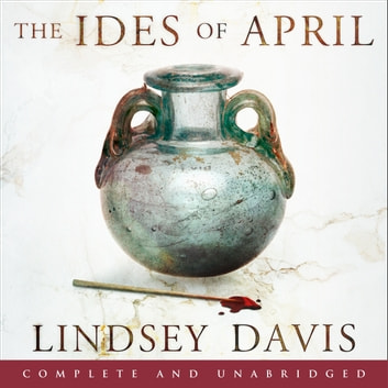 The Ides of April audiobook by Lindsey Davis
