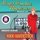Target Practice Mysteries 1-5 audiobook by