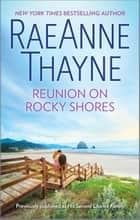 Reunion on Rocky Shores ebook by RaeAnne Thayne