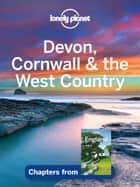 Lonely Planet Devon, Cornwall & the West Country ebook by Lonely Planet