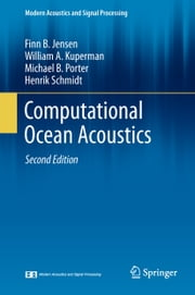 Computational Ocean Acoustics ebook by Finn B. Jensen,William A. Kuperman,Michael B. Porter,Henrik Schmidt