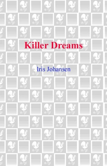 Killer Dreams - A Novel ebook by Iris Johansen
