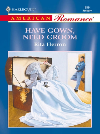 Have Gown, Need Groom ebook by Rita Herron