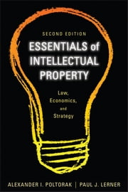 Essentials of Intellectual Property - Law, Economics, and Strategy ebook by Alexander I. Poltorak, Paul J. Lerner