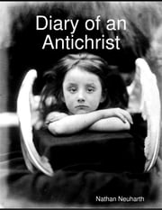 Diary of an Antichrist ebook by Nathan Neuharth