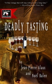 Deadly Tasting ebook by Jean-Pierre Alaux,Noël Balen,Sally Pane