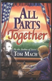 All Parts Together ebook by Tom Mach