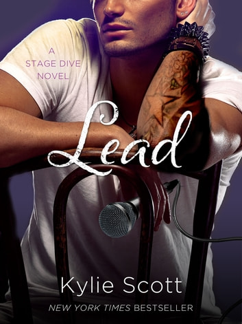 Lead - A Stage Dive Novel ebook by Kylie Scott