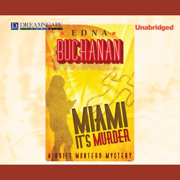 Miami, It's Murder - A Britt Montero Mystery audiobook by Edna Buchanan