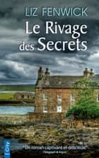 Le rivage des secrets eBook by Liz Fenwick