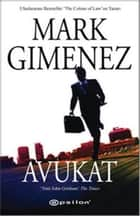 Avukat ebook by Mark Gimenez, Eren Abaka