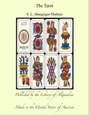 The Tarot ebook by S. L. Macgregor Mathers