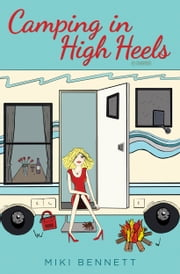Camping in High Heels ebook by Miki Bennett