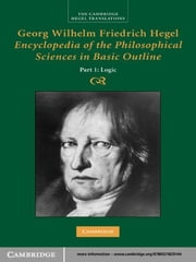 Georg Wilhelm Friedrich Hegel: Encyclopedia of the Philosophical Sciences in Basic Outline, Part 1, Science of Logic ebook by Georg Wilhelm Fredrich Hegel,Klaus Brinkmann,Daniel O. Dahlstrom