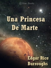 Una Princesa De Marte ebook by Edgar Rice Burroughs